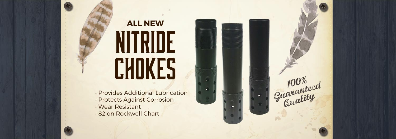 All New Nitride Chokes.