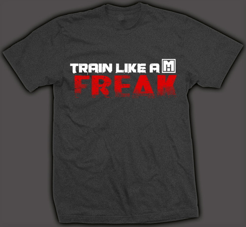 ...TRAIN LIKE A FREAK