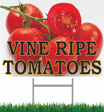 Vine Ripe Tomatoes Yard Sign Always Get Noticed!