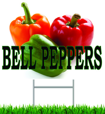 Bell Peppers Yard Sign It's Color Will Help You Get Noticed!