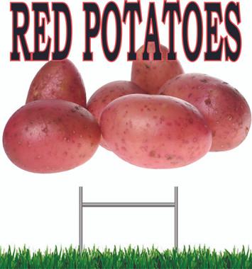 Red Potatoes Yard sign.
