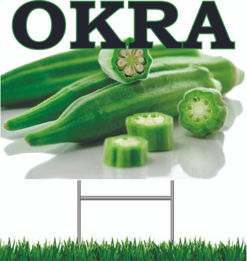 Okra Yard Sign If You Offer Okra Let Customers Know.