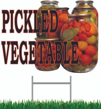 Pickled Vegetable Yard Sign.
