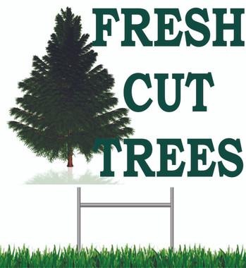Fresh Cut Trees Yard Signs.
