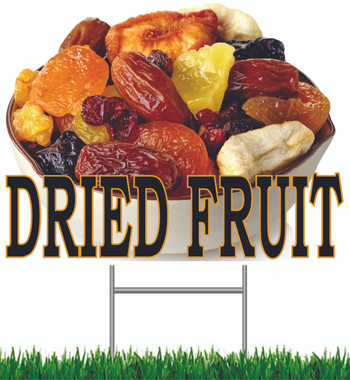Dried Fruit Yard Sign.