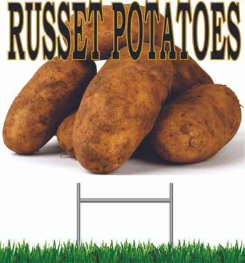 Russet Potatoes 18in x 24in Yard Signs.
