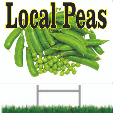 Lets Customers Know You Have Local Peas with this Yard Sign.