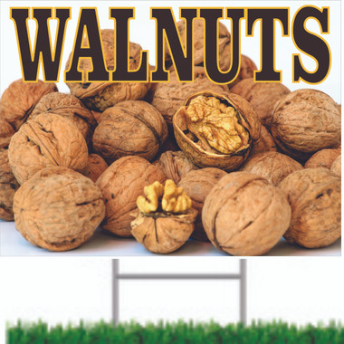 Walnuts Road Sign Let Customers Know You Have Nuts.