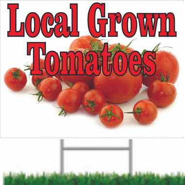 Bright local Grown Tomatoes Road Sign Get Noticed.