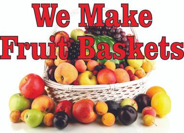 We Make Fruit Baskets Banner Very Colorful.