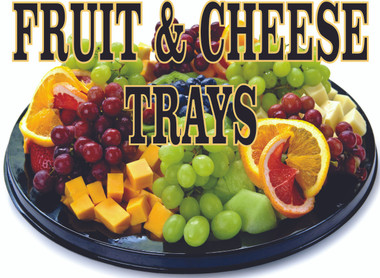 Colorful Fruit & Cheese Tray Banner will Get the Attention of Passing Customers.
