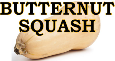 Butternut Squash Let Customers Know When In Season.
