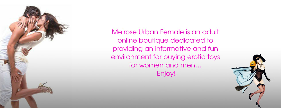 Buy sex toys at Melrose Urban Female.  Discreet  shipping.