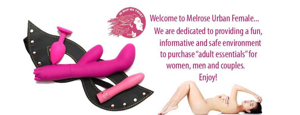 Buy Sex Toys and Erotic Products for Women and Men Online at Melrose Urban Female.