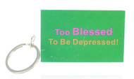 Too Blessed Keychain (Dozen)