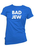 Bad Jew Tee - Ladies