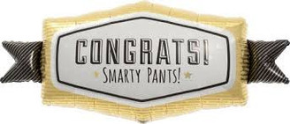"33"" CONGRATS! Smarty Pants!"