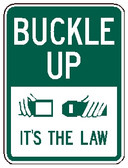 "Green and White ""Buckle Up Its The Law"" Sign, 18"" x 24"", High Intensity Prismatic Reflective"