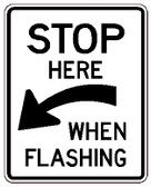 "Black and White ""Stop here When Flash"" sign, Reflective,24"" x 30"" High Intensity Prismatic,"