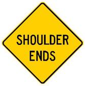 "Diamond shape, Yellow sign, Black letters ""shoulder Ends"""