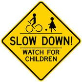 SLOW DOWN WATCH FOR CHILDREN