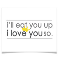 I'll Eat You Up I Love You So