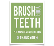 Brush Your Teeth - By Order of Management