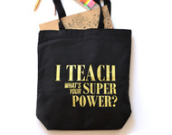 Canvas Tote bag - I Teach What's Your Super Power