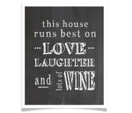 This House Runs Best on Love Laughter and Wine (Chalkboard)