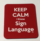 Mouse Pad (Keep Calm I Know Sign Language (Red)