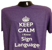 """ Keep Calm I Know Sign Language "" Shirt ( TODDLER SIZE) Choose Color Shirt"