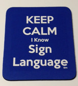 Mouse Pad (Keep Calm I Know Sign Language (Royal)