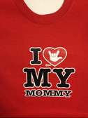 "I HEART WITH SIGN "" I LOVE YOU"" MY MOMMY ( YOUTH SIZE)"