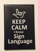 ( I LOVE YOU OUTLINE HAND ) Keep Calm I know Sign Language (Black) Magnet