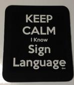 Mouse Pad (Keep Calm I Know Sign Language (Black)