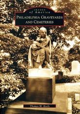 Philadelphia Graveyards and Cemeteries