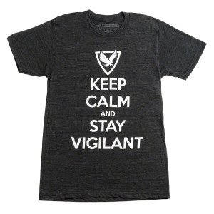 Keep Calm And Stay Vigilant T-Shirt