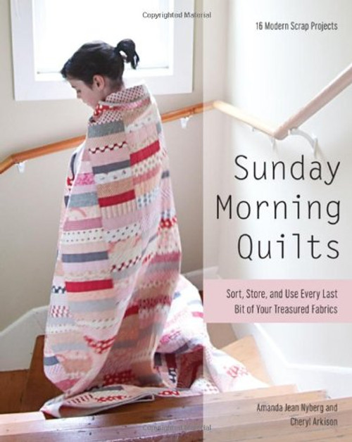 Sunday Morning Quilt by Amanda Jean Nyberg & Cheryl Arkison