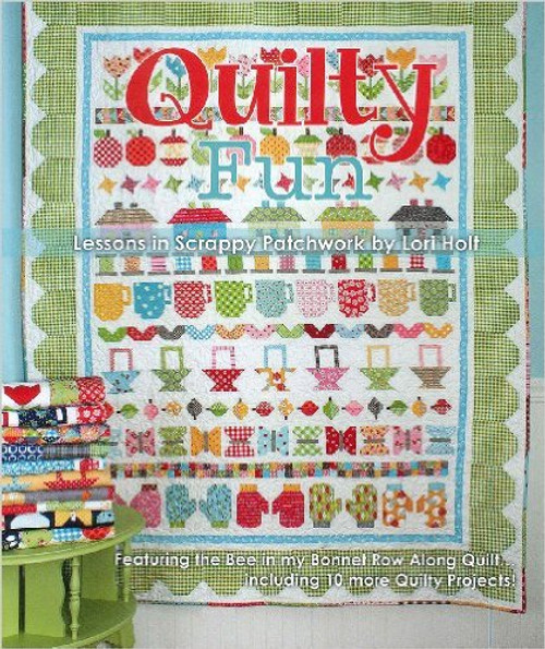 Quilty Fun: Lessons in Scrappy Patchwork by Lori Holt of Bee in the Bonnet
