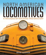 North American Locomotives A Railroad-By-Railroad Photohistory