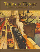 Trains to Victory by John Kelly