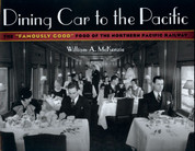 "Dining Car to the Pacific: The ""Famously Good"" Food of the Northern Pacific Railway"