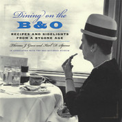 Dining on the B&O: Recipes and Sidelights from a Bygone Era