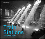 Train Stations: Then and Now