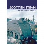 Scottish Steam: The A4's Final Years