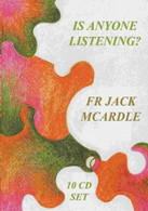 Fr Jack Mc Ardle Is Anyone Listening? Series of 10 talks - 10 CD BOX SET - .