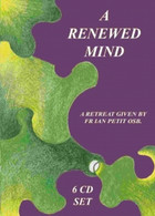 A Renewed Mind - Fr Ian Petit OSB - 6 CD BOX SET .