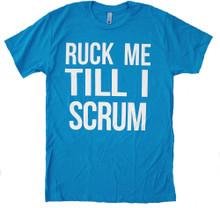 Ruck Me Till I Scrum