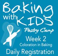 Camp Buttersweet Bakery - Week 2 Daily Registration