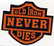 """OLD IRON NEVER DIES Large 3 1/2"""" x 2 1/2"""" high. Vinyl Cut Decal in black and orange with peel off backing. Great quality vinyl, very strong decal"""